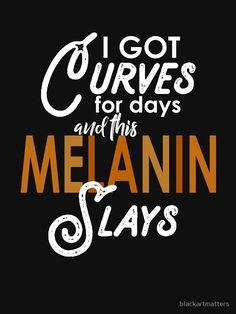 T-shirt coupe relax 'Melanin Curves For Days' par blackartmatters Black Love Art, Black Girl Art, Black Girls Rock, Beautiful Black Women, Black Girl Magic, Black Is Beautiful Quotes, Beautiful Body, Beautiful Pictures, Black Girl Quotes