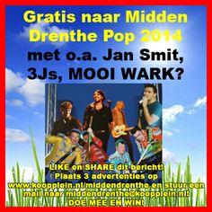 Gratis naar Midden Drenthe Pop met Jan Smit, 3Js, MOOI WARK en Bork veur Bork? LIKE EN SHARE DIT BERICHT! http://koopplein.nl/middendrenthe/2479714/gratis-naar-jan-smit-3js-en-mooi-wark.html