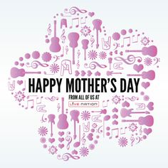 Wishing all the ROCKIN moms out there a #HappyMothersDay! #LiveNation