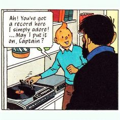 Ah! You've got a record here i simply adore! … May I put it on, Captain?