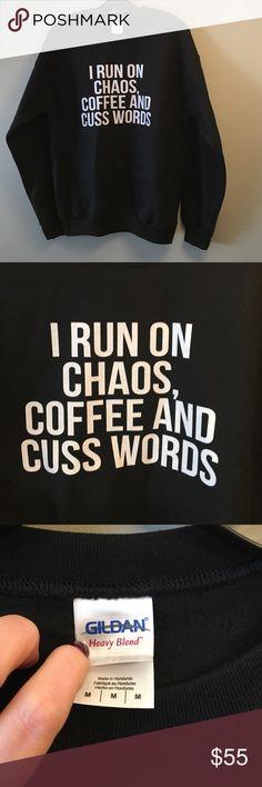 Chaos Sweatshirt Size medium sweatshirt. Black with white phrasing. Never worn. Perfect with leggings or jeans! Crew neck. No trades Tops Sweatshirts & Hoodies