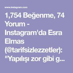 """1,754 Beğenme, 74 Yorum - Instagram'da Esra Elmas (@tarifsizlezzetler): """"Yapılışı zor gibi görünsede aslında çok basit🙂 Oluyor mu olmuyor mu diye kontrol etmeden hızlıca…"""""""