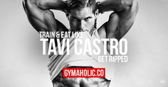 Tavi Castro's Workout And Diet