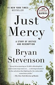Just Mercy: A Story of Justice and Redemption, http://www.amazon.com/dp/081298496X/ref=cm_sw_r_pi_awdm_xs_N6jkybBYYPGRN