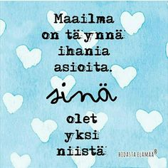 Magneetti voimalauseella – Maailma on täynnä ihania asioita Some Quotes, Best Quotes, Cool Words, Wise Words, Something To Remember, Dream Book, Think, Romantic Quotes, Friendship Quotes