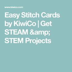 Easy Stitch Cards by KiwiCo | Get STEAM & STEM Projects