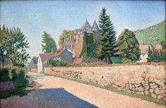 """Le Chateau de Comblat"", 1887. Paul Signac (11 November 1863 – 15 August 1935)"