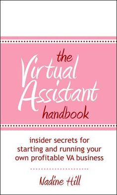 The Virtual Assistant Handbook: Insider Secrets or starting and running your own profitable VA business Home Based Business, Business Tips, Online Business, Business Opportunities, How To Start A Blog, How To Make Money, Virtual Assistant Services, Apps, Business Management