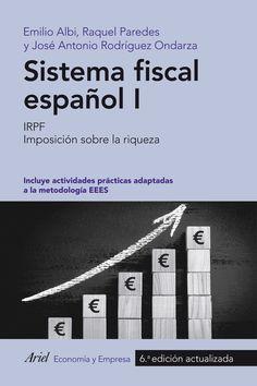 Sistema fiscal español / Emilio Albi Ibáñez, Raquel Paredes, José Antonio Rodríguez Ondarza. Ariel, 2015