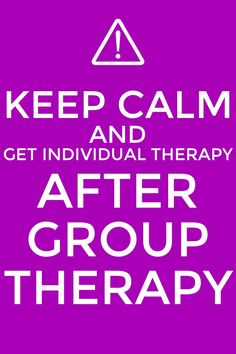 Hahahaha. Sometimes this applies for the group therapist as well as the clients. LOL