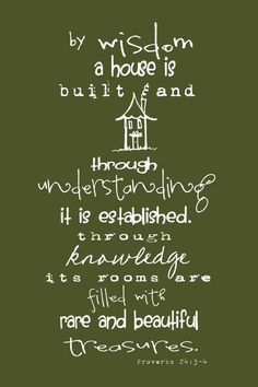 Proverbs 24:3-4 How a House is Built by sweet.dreams