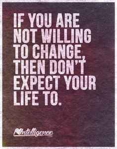 Willing to change. Tap to see 40+ Motivational quotes that inspire life wisdom and change in life. - @mobile9