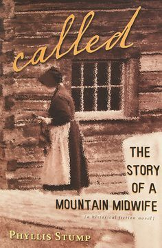 Called: The Story of a Mountain Midwife by Phyllis Stump