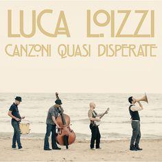 @ Giovanni Albore  Luca Loizzi Canzoni quasi disperate