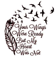 Miss you so much would give anything to have you here If I ever get the nerve to get tattoos I will have this with your name by it