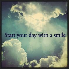 Start your day with a smile Quotes For Kids, Quotes To Live By, Love Quotes, Motivational Quotes, Funny Quotes, Inspirational Quotes, Just Smile, Smile Smile, Dental Humor