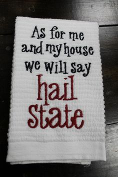 Mississippi State MSU Go Dawgs Hail State monogrammed kitchen towel/dish cloth-shower-Starkville-maroon and white-bulldogs-cowbell Mississippi State Football, Msu Football, Make Me Happy, At Least, Monogram, Tailgating, Sayings, My Love, Words
