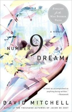 Number9Dream - David Mitchell Giugno 2014 Discussione su: http://tinyurl.com/pb7jr5c