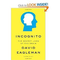 dying to read this book...most interesting interview of 'fresh air' i've ever listened to. Incognito: The Secret Lives of the Brain