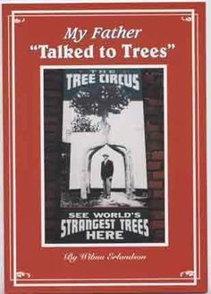 "My father ""talked to trees"" by Wilma Erlandson #Books #Biography #Axel_Erlandson #Trees"