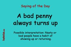 A bad penny always turns up