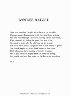 Ideas Mother Nature Quotes Wisdom Words For 2019 Mother Nature Quotes, Nature Poem, Mother Nature Tattoos, Tattoo Nature, Mother Quotes, Nature Nature, Eh Poems, Poem Quotes, Life Quotes