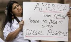 """""""America was never yours to begin with, ILLEGAL PILGRIMS"""""""
