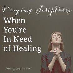 Praying the Scriptures {When You Need Healing} | The Architect and The Artist