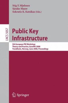 Public Key Infrastructure: 5th European Pki Workshop: Theory and Practice, Europki 2008 Trondheim, Norway, June 1...