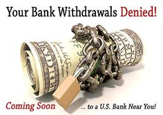 Your Bank Withdrawals are being Denied! Your Financial Freedom is Under Attack!