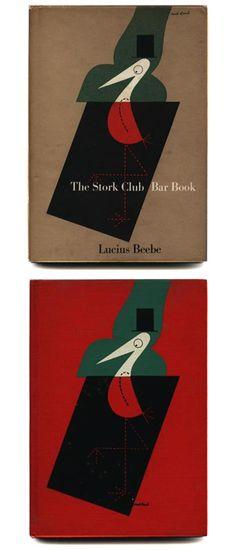 [Rand, Paul] Lucius Beebe: THE STORK CLUB BAR BOOK. New York: Rinehart & Company, Inc., 1946.