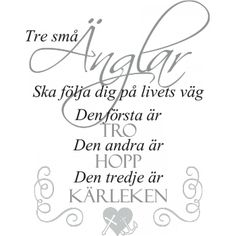 Väggord: Tre små änglar Swedish Quotes, Bra Hacks, Gods Grace, Life Motivation, Family Quotes, Proverbs, Feel Good, Texts, Religion
