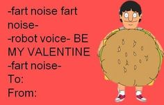 "21 Hilarious Valentines Only ""Bob's Burgers"" Fans Will Appreciate Valentines Day Card Memes, Nerdy Valentines, Funny Valentine, Valentine Crafts, Jimmy Junior, Robot Voice, Love Puns, Are You Not Entertained, Bobs Burgers"