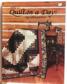 Make A quilt in a Day - Log Cabin Pattern Instruction Quilting Sewing Crafting | the Quilting Collectionary