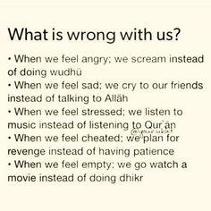 What is wrong with us? What is wrong with us? Hadith Quotes, Allah Quotes, Muslim Quotes, Islam Hadith, Islam Quran, Alhamdulillah, Duaa Islam, Islam Muslim, Allah Islam