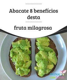 Abacate: 8 benefícios desta fruta milagrosa  O abacate, além de ser conhecido por acompanhar saladas, também é muito nutritivo. Alguma vez você já se perguntou quais são seus benefícios para saúde?