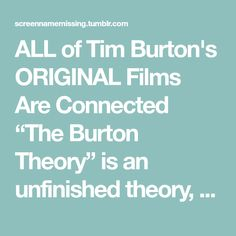 "ALL of Tim Burton's ORIGINAL Films Are Connected ""The Burton Theory"" is an unfinished theory, with a lot of connections still to be made and possibly more movies to connect. THE THEORY:All of Tim..."