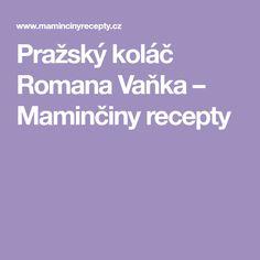 Pražský koláč Romana Vaňka – Maminčiny recepty