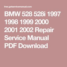 BMW 528 528i 1997 1998 1999 2000 2001 2002 Repair Service Manual PDF Download