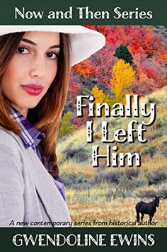Finally I Left Him (Now and Then Series Book 1) - Kindle edition by Gwendoline Ewins. Literature & Fiction Kindle eBooks @ Amazon.com.