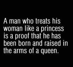 Born and raised in the arms of a queen love love quotes quotes quote princess man queen love picture quotes love sayings love quotes and sayings