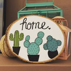 Hand Painted Home Cactus Wood Slice Sign by OneofakindArizona on Etsy https://www.etsy.com/listing/491730605/hand-painted-home-cactus-wood-slice-sign