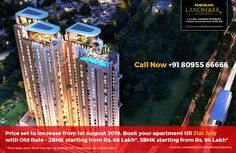 Our apartment price for Navami Landmaark is set to increase from August Book your sweet home with us till July at old rate.