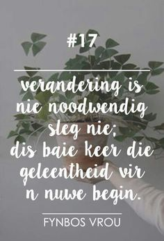 Verandering...'n Nuwe Begin... __[Fynbos Vrou/FB] # 17 #Afrikaans