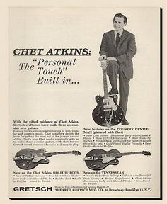 Chet Atkins and his Gretsch (ad) Gretsch, Guitar Amp, Acoustic Guitar, Hank Marvin, Rockabilly Music, Chet Atkins, Vintage Electric Guitars, Old School Music, Cheap Guitars