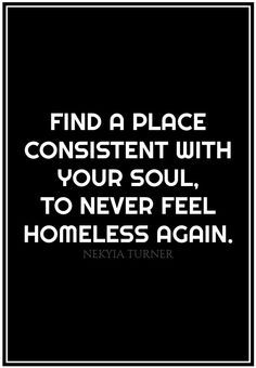 #7 find a place consistent with your soul...