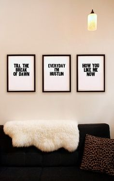Hip Hop for the Home. use song lyrics throughout the house.