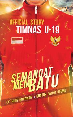 Official Story Timnas U-19 : Semangat Membatu