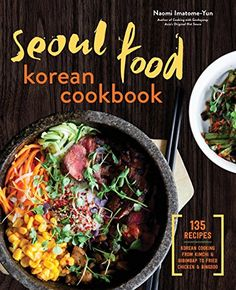 Booktopia has Seoul Food Korean Cookbook, Korean Cooking from Kimchi and Bibimbap to Fried Chicken and Bingsoo by Naomi Imatome-Yun. Buy a discounted Paperback of Seoul Food Korean Cookbook online from Australia's leading online bookstore. Wine Recipes, Asian Recipes, Cooking Recipes, Healthy Recipes, Ethnic Recipes, Healthy Food, Korean Dishes, Korean Food, Korean Fried Chicken