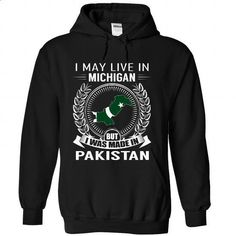 I May Live in Michigan But I Was Made in Pakistan (New) - #shirt hair #poncho sweater. ORDER NOW => https://www.sunfrog.com/States/I-May-Live-in-Michigan-But-I-Was-Made-in-Pakistan-New-krhtzhdcke-Black-Hoodie.html?68278